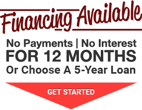 Financing Available - No Payments, No Interest For 12 Months Or Choose a 5-Year Loan